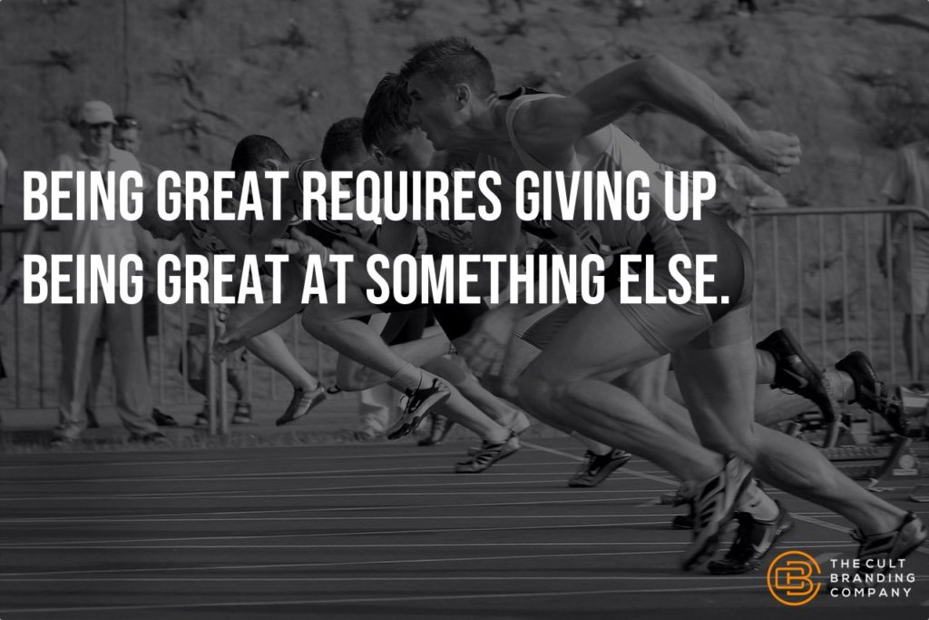 Being Great Requires Giving Up Being Great At Something Else